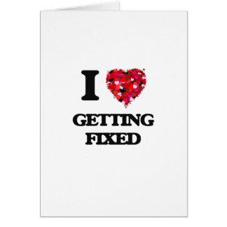 I Love Getting Fixed Greeting Card