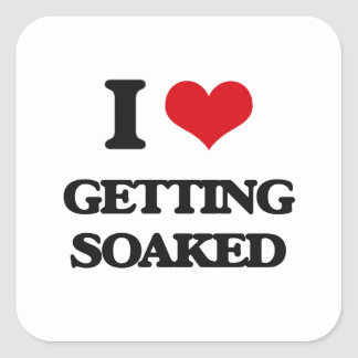 I love Getting Soaked Square Stickers