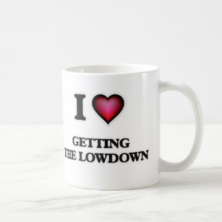 I love Getting The Lowdown Coffee Mug