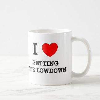 I Love Getting The Lowdown Classic White Coffee Mug