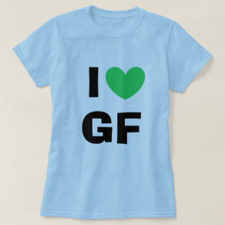 I Love GF Shirt