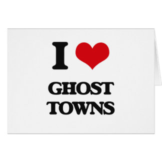I love Ghost Towns Cards