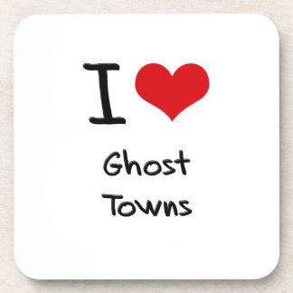 I Love Ghost Towns Coasters