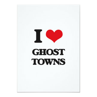 """I love Ghost Towns 5"""" X 7"""" Invitation Card"""