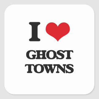 I love Ghost Towns Square Sticker