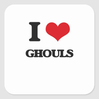 I love Ghouls Square Stickers