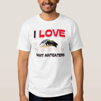 I Love Giant Anteaters Shirt