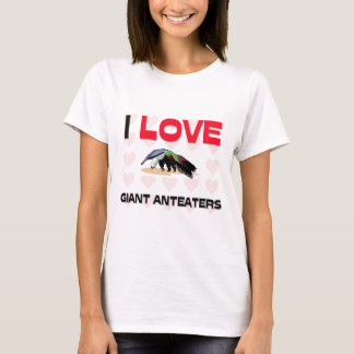 I Love Giant Anteaters T-Shirt