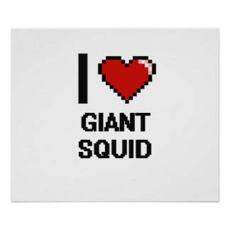 I love Giant Squid Digital Design Poster