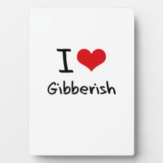 I Love Gibberish Display Plaques
