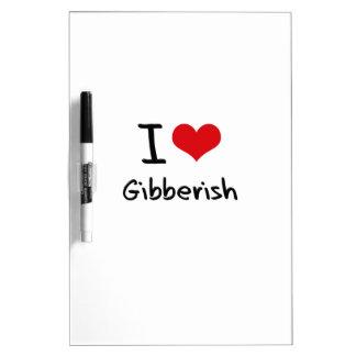 I Love Gibberish Dry-Erase Whiteboard