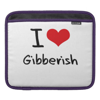 I Love Gibberish iPad Sleeve