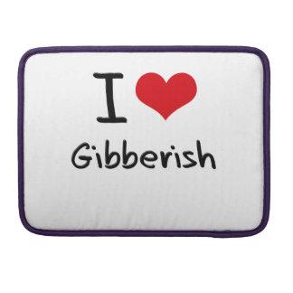 I Love Gibberish Sleeve For MacBooks