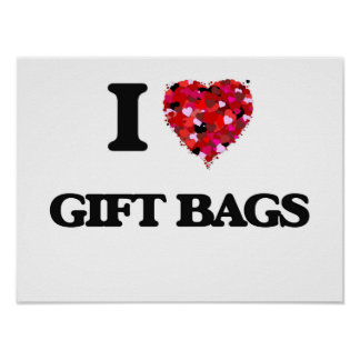I Love Gift Bags Poster