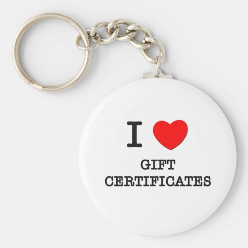 I Love Gift Certificates Key Chain