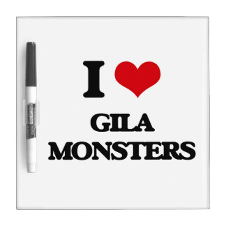 I love Gila Monsters Dry Erase Boards