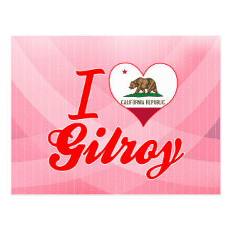 I Love Gilroy, California Post Cards