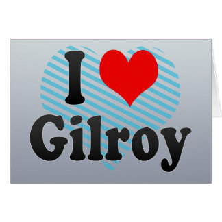 I Love Gilroy, United States Cards