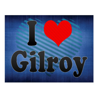 I Love Gilroy, United States Postcard