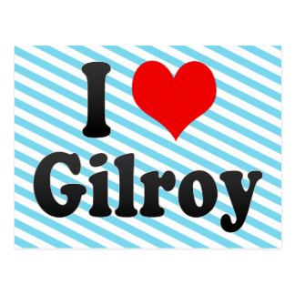 I Love Gilroy, United States Post Card