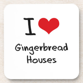 I Love Gingerbread Houses Drink Coasters