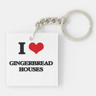I love Gingerbread Houses Acrylic Key Chains