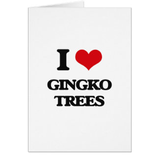 I love Gingko Trees Greeting Card
