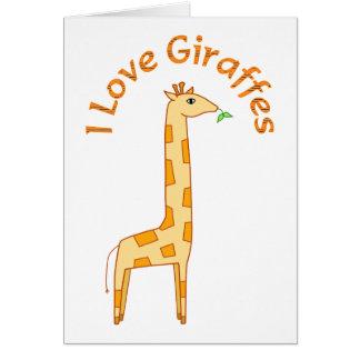 I Love Giraffes Card