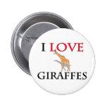 I Love Giraffes Pins