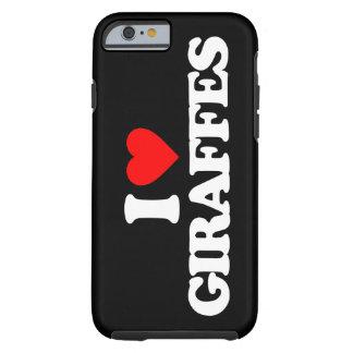 I LOVE GIRAFFES TOUGH iPhone 6 CASE