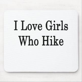 I Love Girls Who Hike Mouse Pad