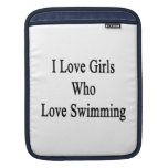I Love Girls Who Love Swimming Sleeves For iPads