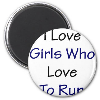 I Love Girls Who Love To Run 2 Inch Round Magnet