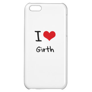 I Love Girth iPhone 5C Cover
