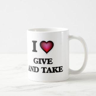 I love Give And Take Coffee Mug