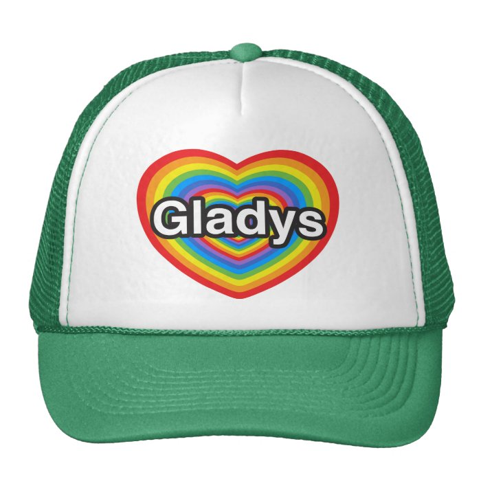 I love Gladys. I love you Gladys. Heart Trucker Hat