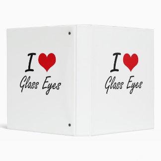 I love Glass Eyes 3 Ring Binders