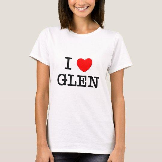 I Love Glen T-Shirt