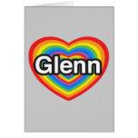I love Glenn. I love you Glenn. Heart Cards