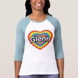 I love Glenn. I love you Glenn. Heart Tshirt