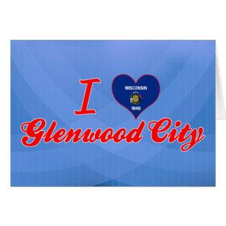 I Love Glenwood City, Wisconsin Greeting Card
