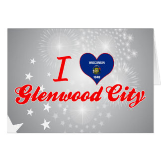 I Love Glenwood City, Wisconsin Card