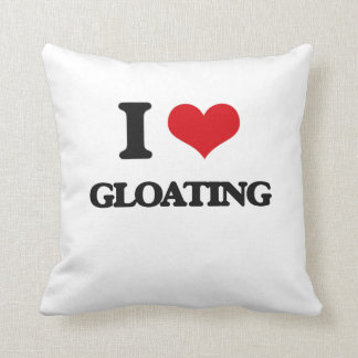 I love Gloating Throw Pillow