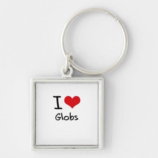 I Love Globs Key Chains