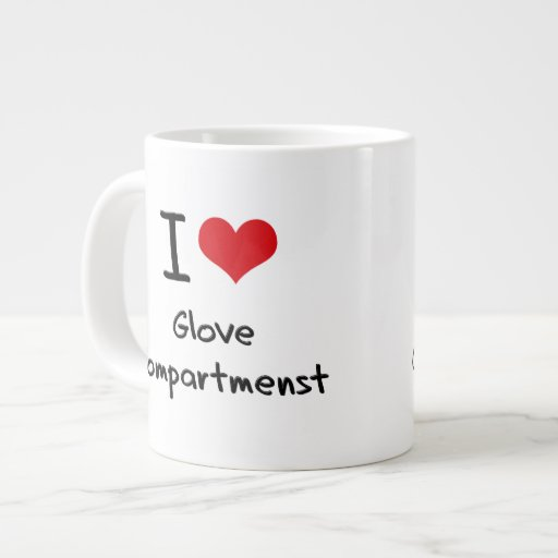 I Love Glove Compartmenst Extra Large Mugs