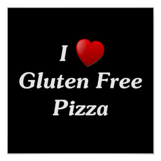 I Love Gluten Free Pizza Posters