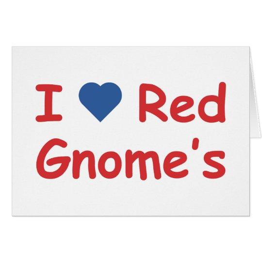 I Love Gnome's Card