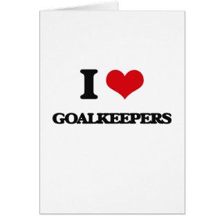 I love Goalkeepers Greeting Card