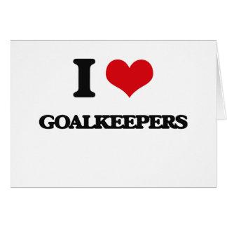 I love Goalkeepers Card
