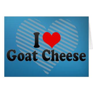 I Love Goat Cheese Greeting Card